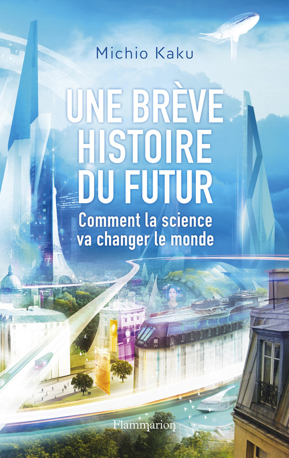 Une brève histoire du futur. Comment la science va changer le monde |