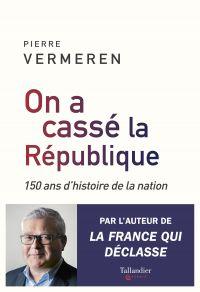 On a cassé la République | Vermeren, Pierre. Auteur