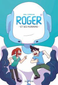 Roger et ses humains - Tome 1 | Cyprien, . Auteur