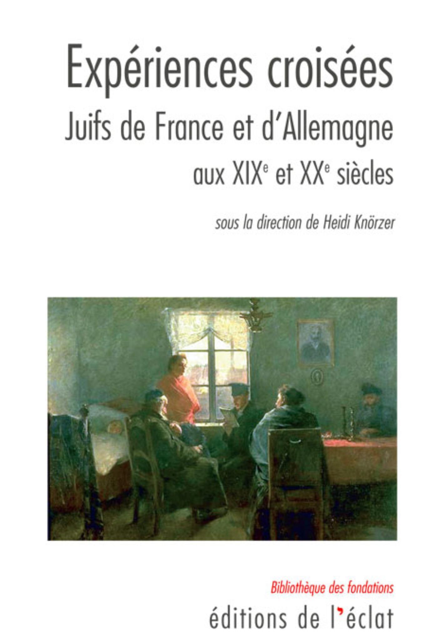 Expériences croisées, Juifs de France et d'Allemagne aux XIXe et XXe siècles