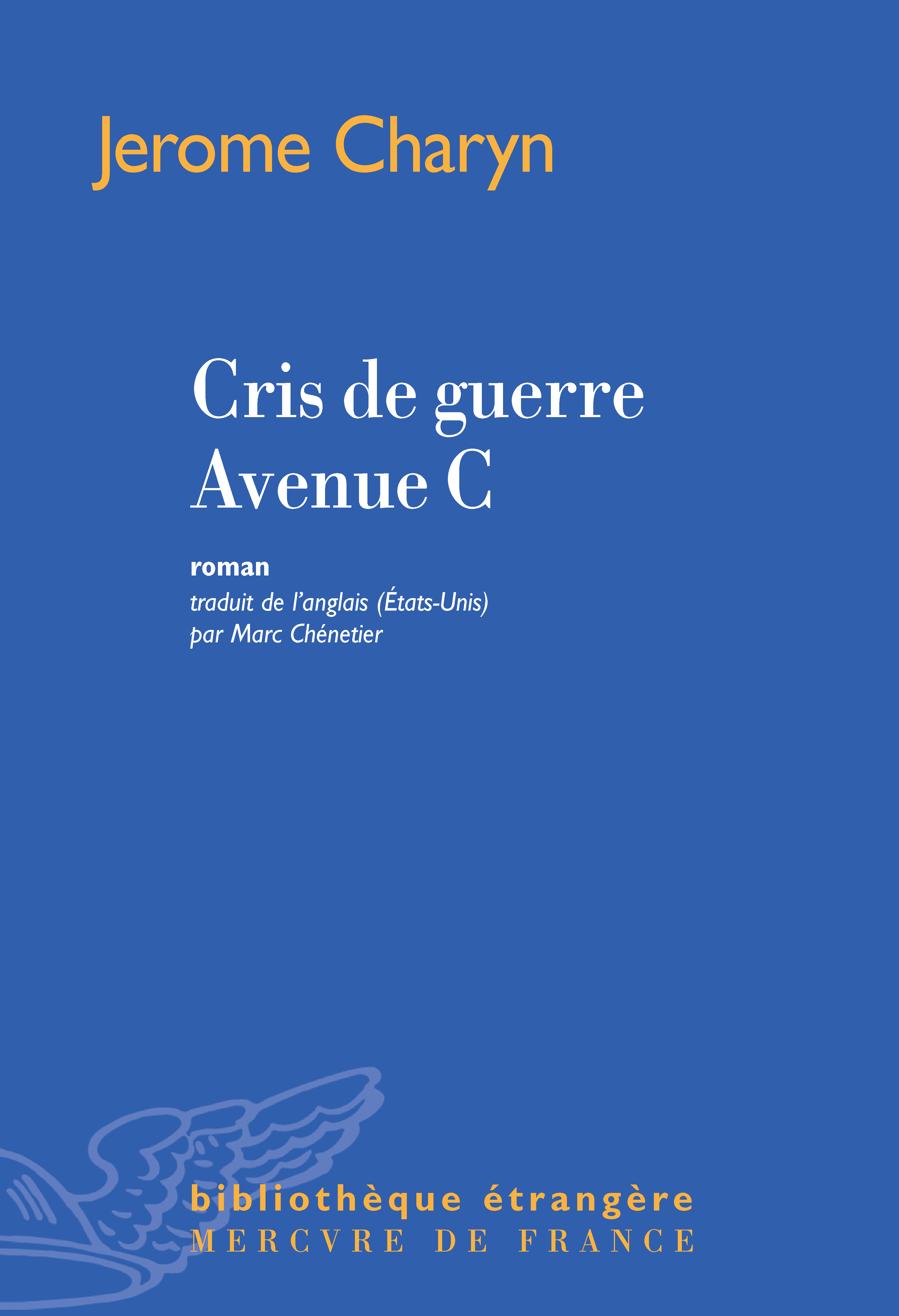 Cris de guerre Avenue C