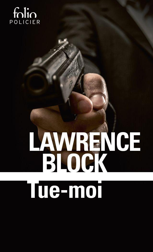 Tue-moi | Block, Lawrence. Auteur