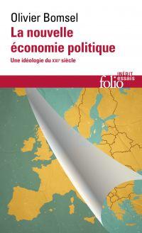 La nouvelle économie politique. Une idéologie du XXIe siècle | Bomsel, Olivier. Auteur