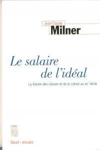 Le salaire de l'idéal - La théorie des classes et de la culture au XXe siècle