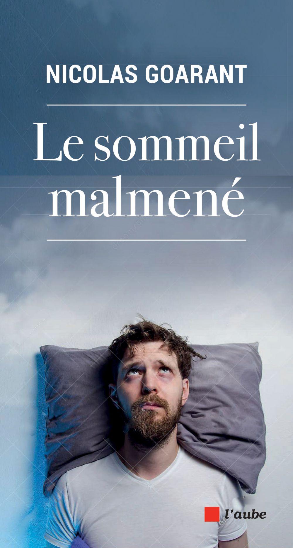 Le sommeil malmené | Goarant, Nicolas. Auteur