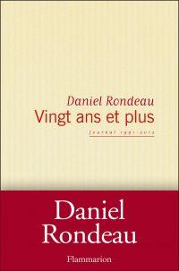 Vingt ans et plus | Rondeau, Daniel (1948-....). Auteur