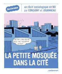 Sociorama - La petite mosquée dans la citée | Jouanneau, Solenne. Auteur