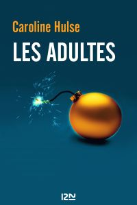 Les Adultes | HULSE, Caroline. Auteur
