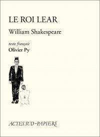 Le Roi Lear | Py, Olivier (1965-....). Auteur