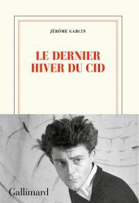 Le dernier hiver du Cid | Garcin, Jérôme. Auteur