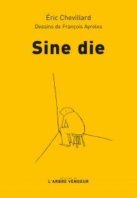 Sine die | CHEVILLARD, Eric. Auteur
