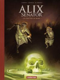 Alix senator. Volume 9, Les spectres de Rome