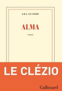 Alma | Le Clézio, J. M. G.. Auteur