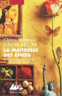 La Maîtresse des épices | Divakaruni, Chitra Banerjee (1956-....). Auteur