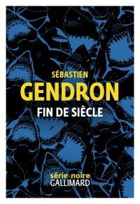 Fin de siècle | Gendron, Sébastien. Auteur