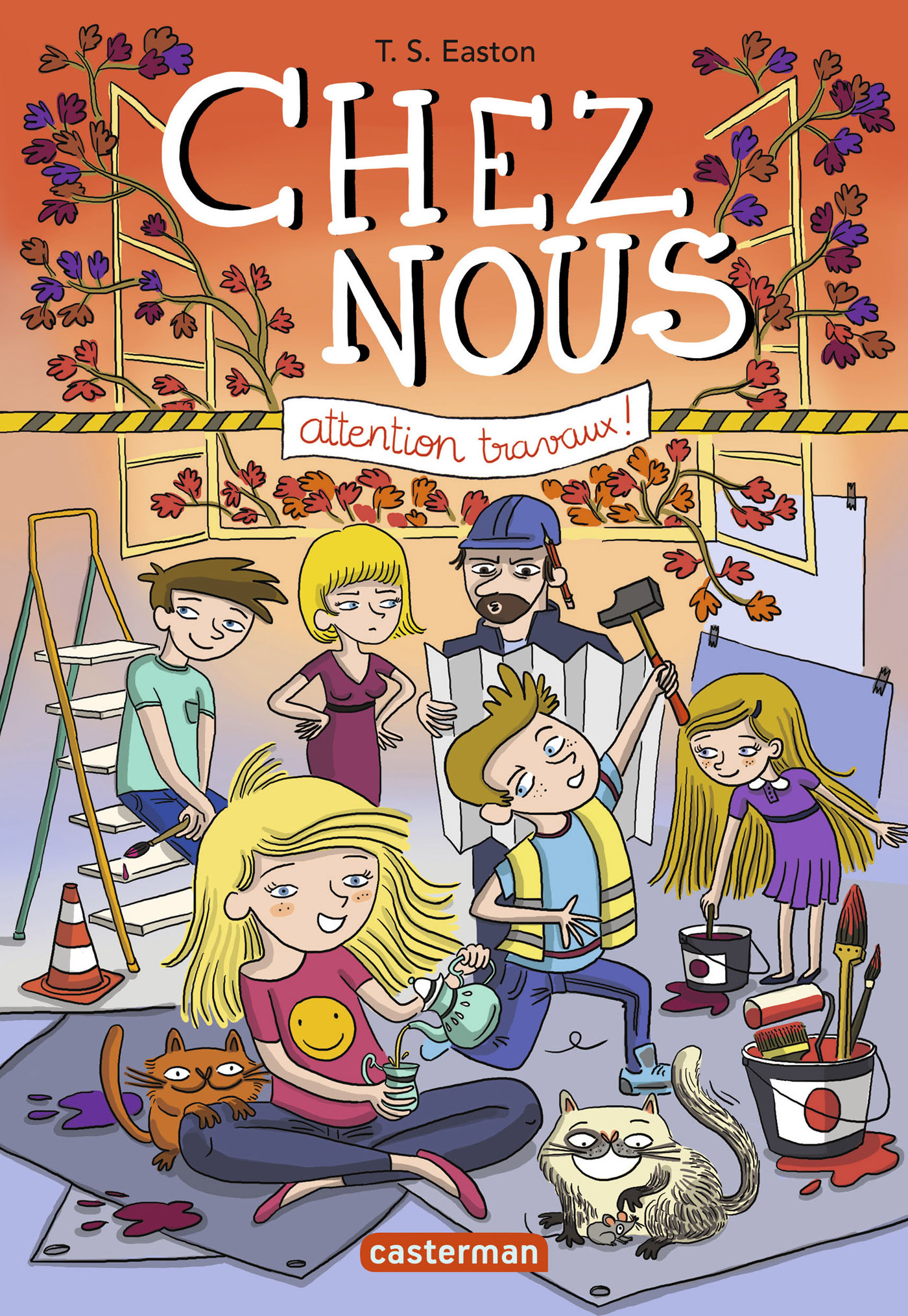Chez nous (Tome 2) - Attention travaux ! | Easton, T.S.