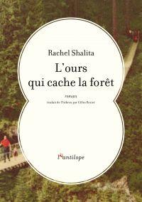 L'ours qui cache la forêt | Shalita, Rachel (1949-....). Auteur