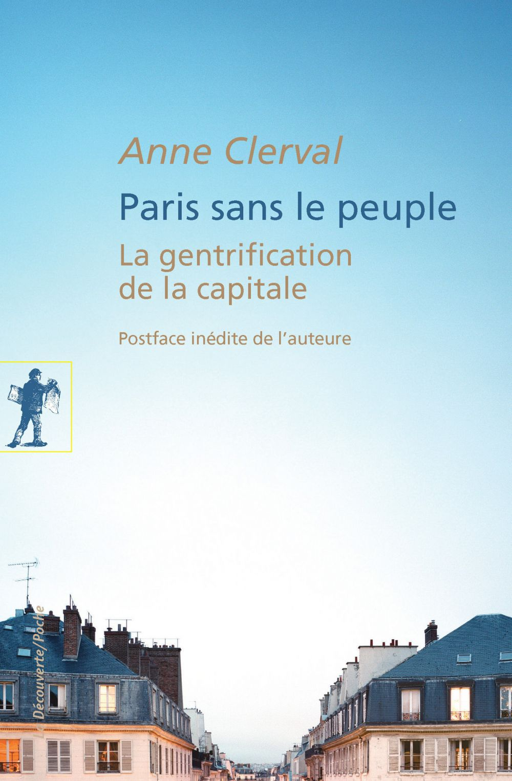 Paris sans le peuple | Clerval, Anne (1978-....). Auteur