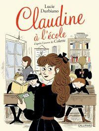 Claudine à l'école | Durbiano, Lucie (1969-....). Auteur
