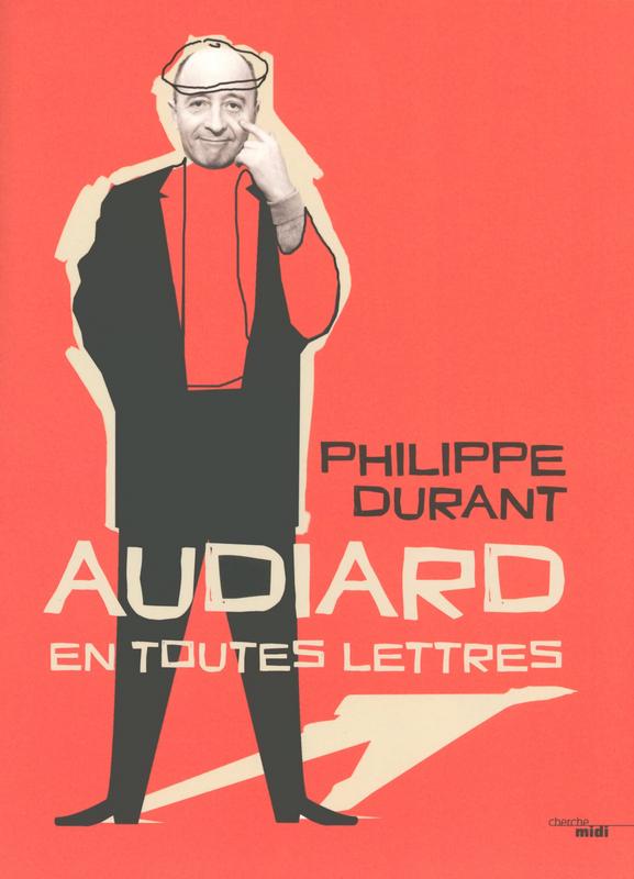 Audiard en toutes lettres | DURANT, Philippe