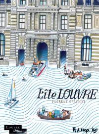 L'Île Louvre | Chavouet, Florent. Auteur