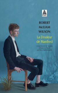 La Douleur de Manfred | Wilson, Robert McLiam (1964-....). Auteur
