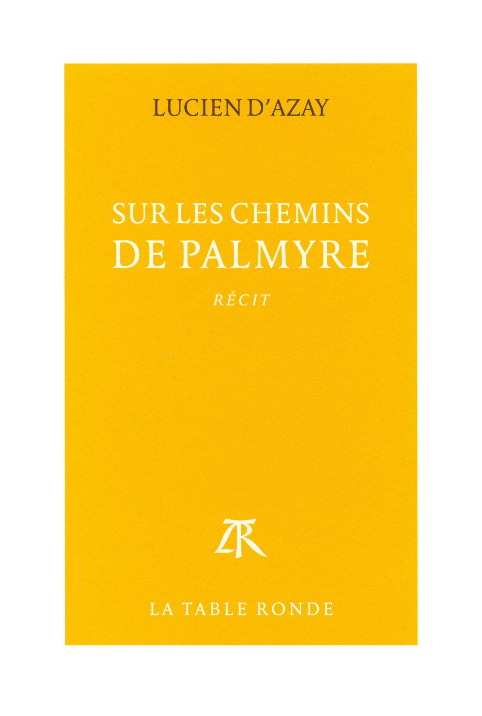 Sur les chemins de Palmyre
