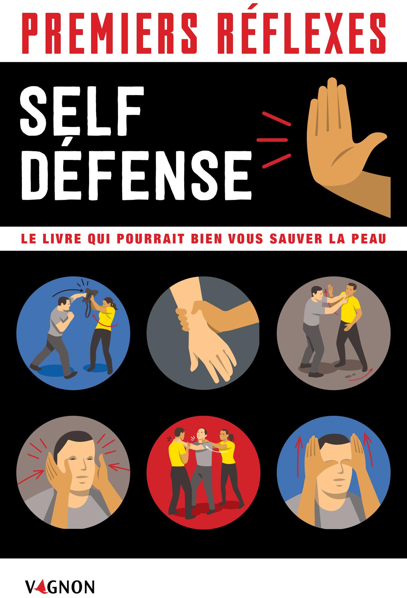 Premiers réflexes spécial self-défense, Le livre qui pourrait bien vous sauver la peau