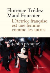 L'Actrice française est une...