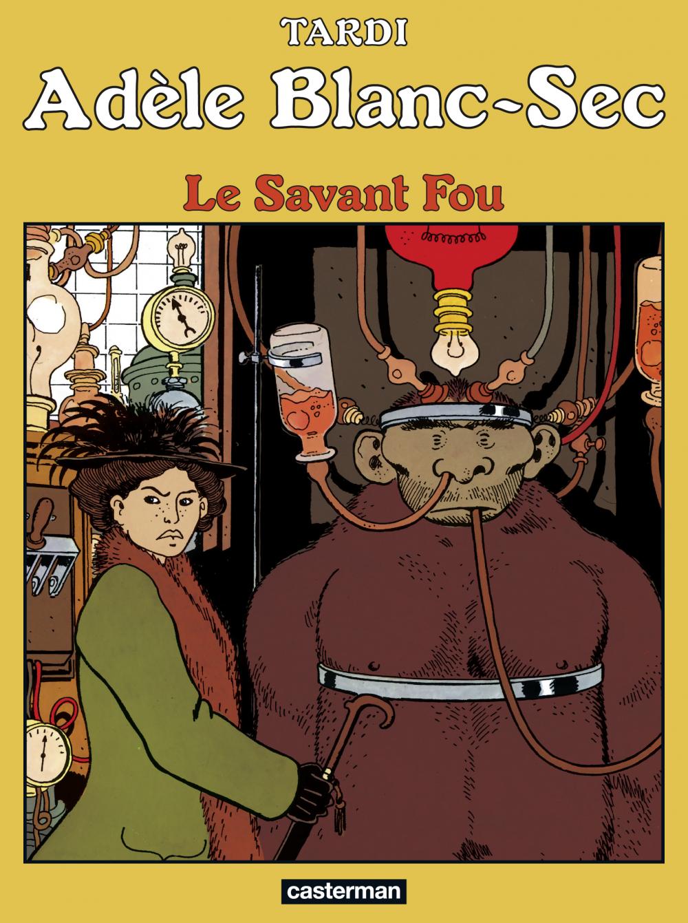 Adèle Blanc-Sec (Tome 3) - Le Savant Fou | Tardi, Jacques (1946-....). Auteur
