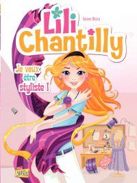 Lili Chantilly - Tome 1 - Je veux être styliste