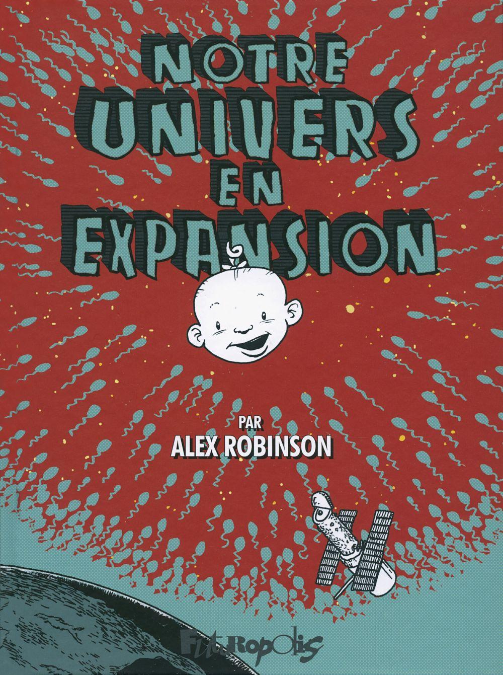 Notre univers en expansion | Robinson, Alex (1969-....). Auteur