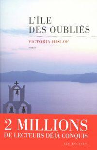 L'Ile des oubliés | Hislop, Victoria (1959-....). Auteur