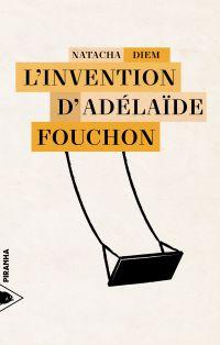 L'Invention d'Adélaïde Fouchon