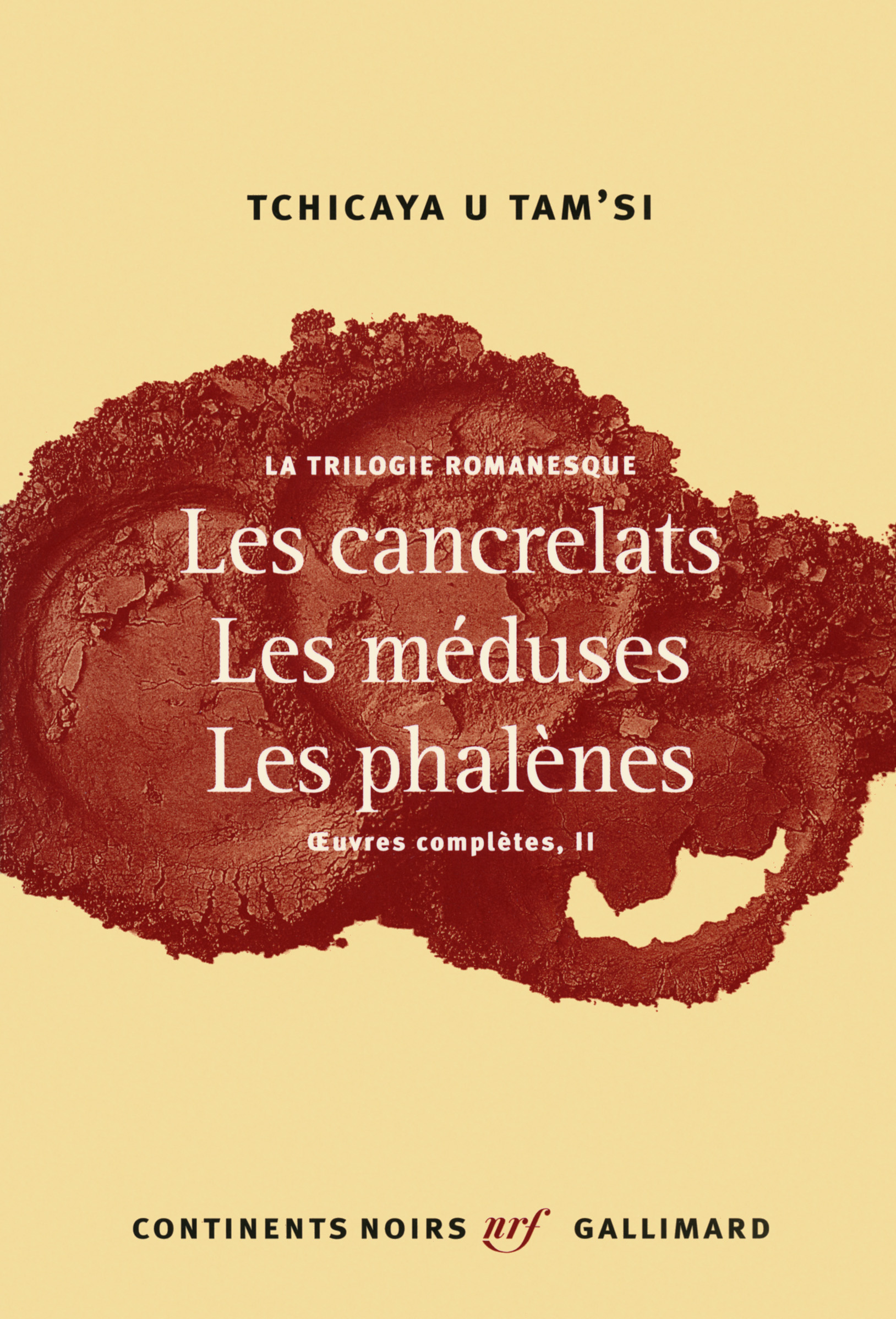 La trilogie romanesque. Les cancrelats, Les méduses, Les phalènes | U Tam' si, Tchicaya