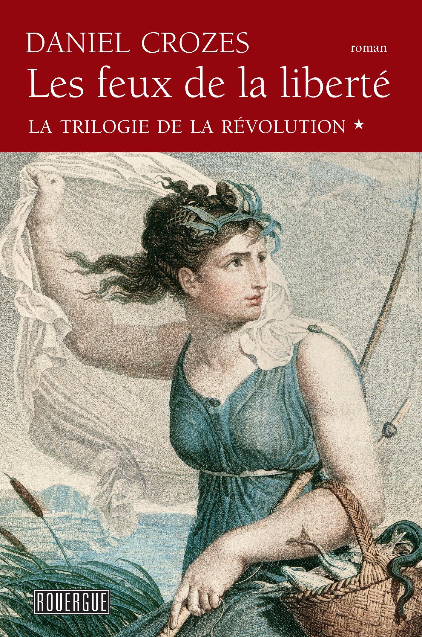 Les Feux de la liberté - La trilogie de la Révolution tome 1