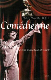 Image de couverture (Comédienne. De Mlle Mars à Sarah Bernhardt)