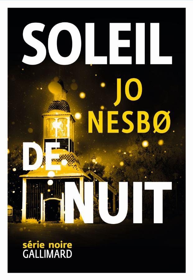 Soleil de nuit | Nesbo, Jo. Auteur