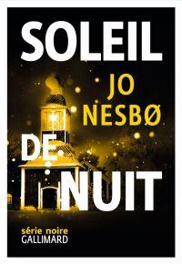 Soleil de nuit | Nesbo, Jo (1960-....). Auteur