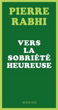Vers la sobriété heureuse | Rabhi, Pierre. Auteur
