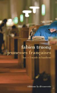 Jeunesses françaises | Truong, Fabien. Auteur