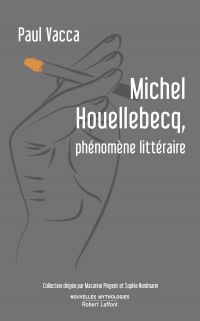 Michel Houellebecq, phénomène littéraire