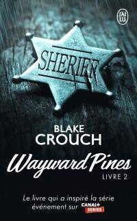 Wayward Pines (Livre 2) | Crouch, Blake. Auteur
