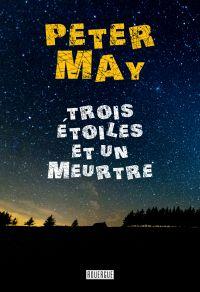 Trois étoiles et un meurtre | May, Peter (1951-....) - romancier. Auteur