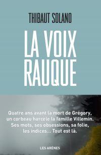 La Voix rauque | Solano, Thibaut (1983-....). Auteur
