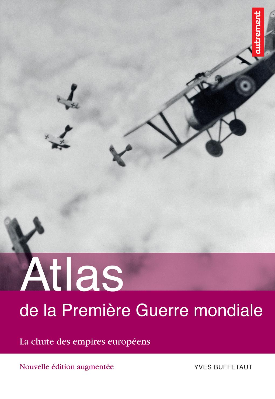 Atlas de la Première Guerre mondiale. La chute des empires européens