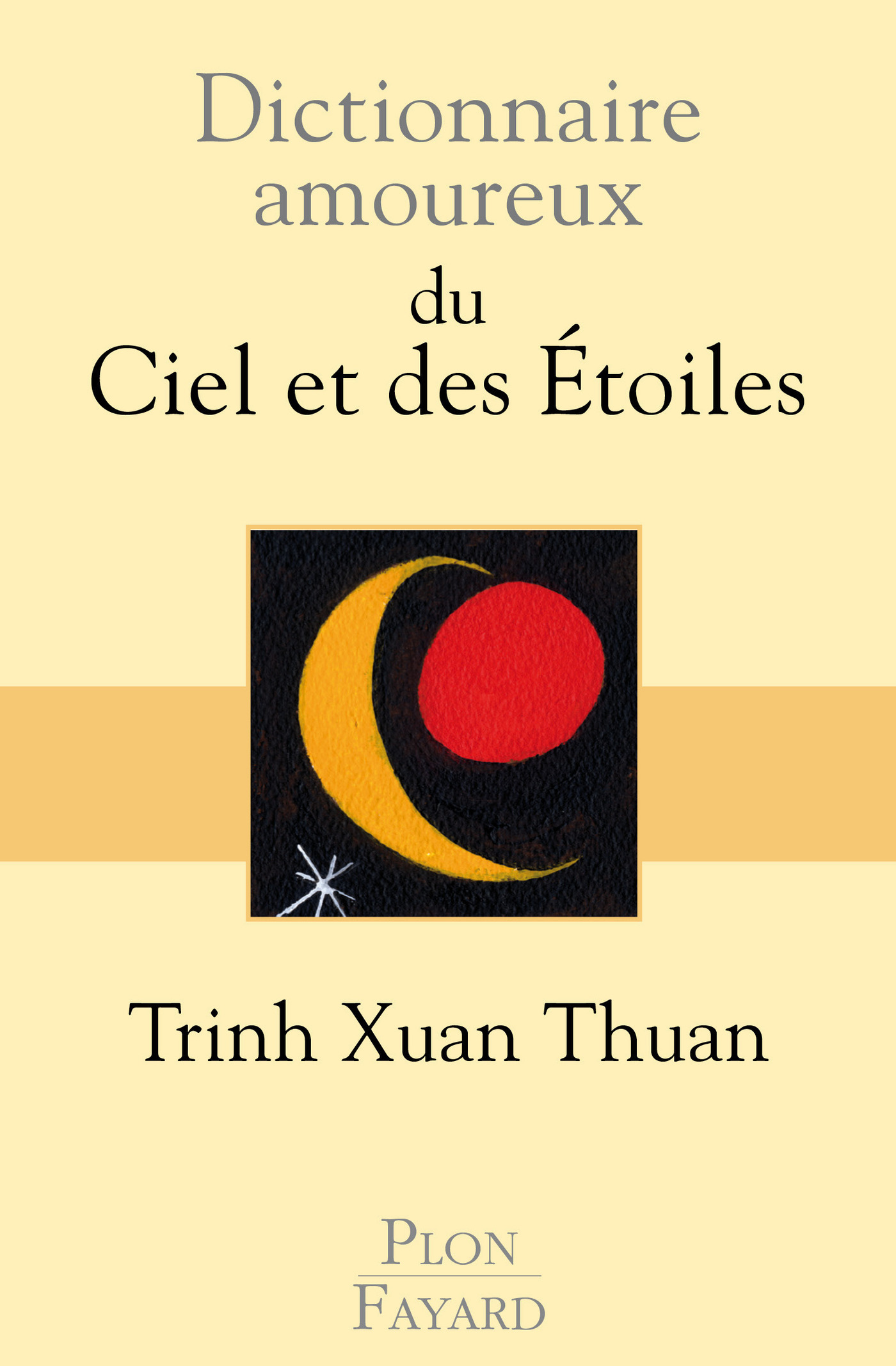 Dictionnaire amoureux du Ciel et des Etoiles