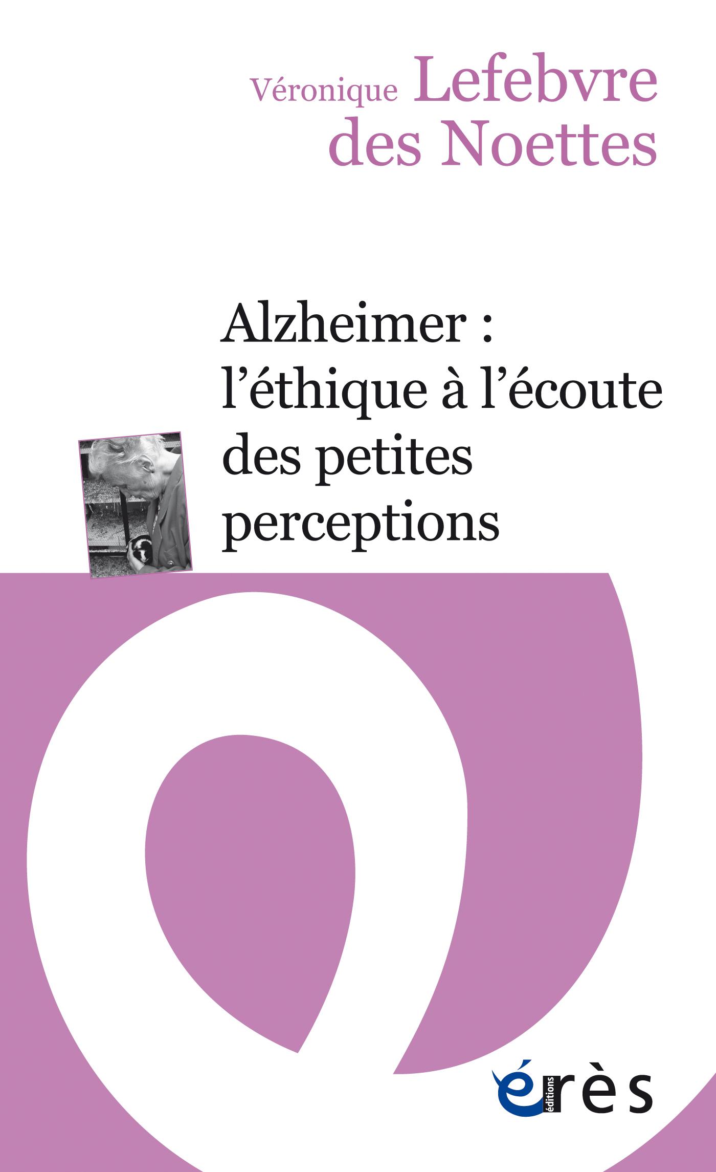 Alzheimer : l'éthique à l'écoute des petites perceptions
