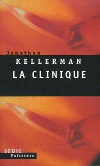 La Clinique | Kellerman, Jonathan. Auteur