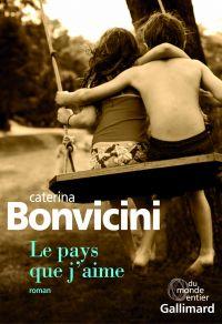 Le pays que j'aime | Bonvicini, Caterina. Auteur
